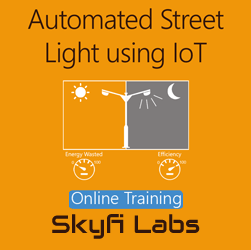 Automated Street Lighting using IoT Online Project Based Course  at Online Workshop