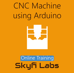 CNC Machine using Arduino Online Project Based Course  at Online Workshop