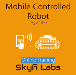 Mobile Controlled Robot for School Students Online Project Based Course  at Online Workshop