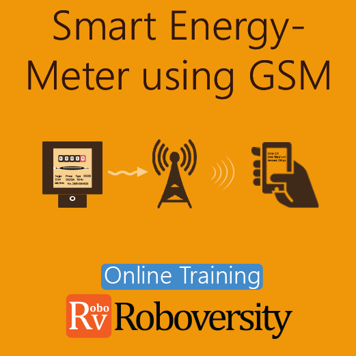 Smart Energy Meter using GSM Online Project based Course  at Online Workshop