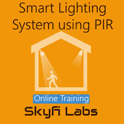 Smart Lighting System using PIR Online Project based Course  at Online Workshop