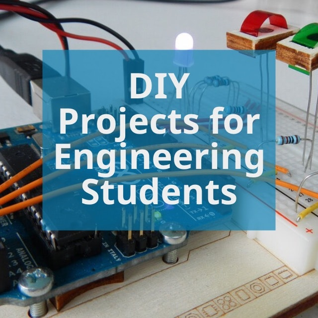 DIY Projects for Engineering Students