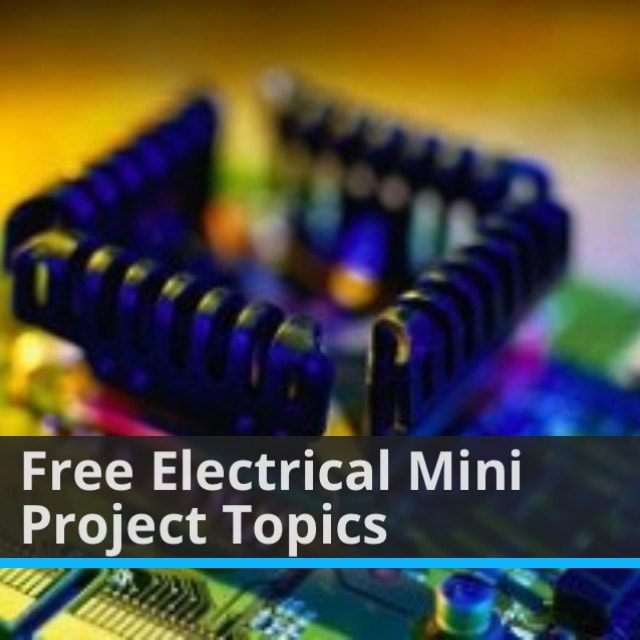 Electrical Mini Project Topics for Engineering Students