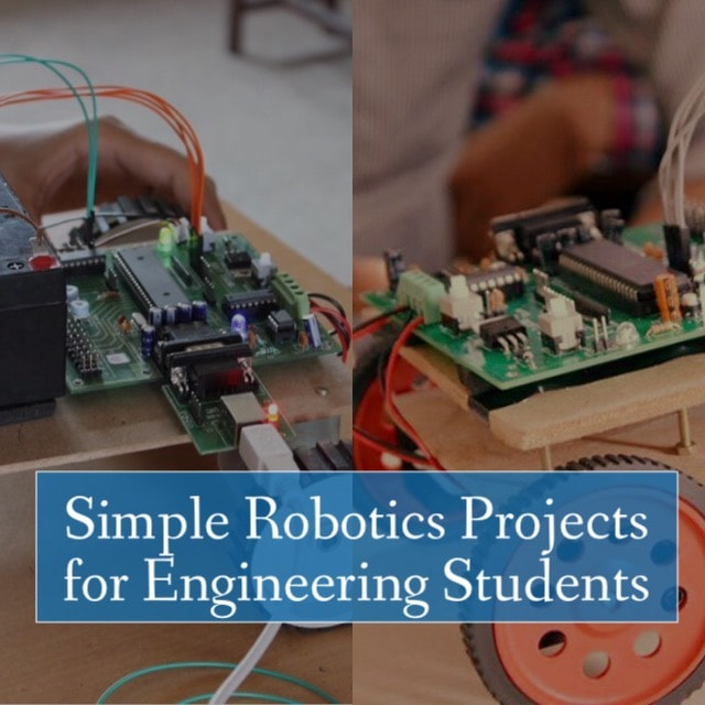 Simple Robotics Projects for Engineering Students