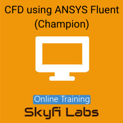 CFD using ANSYS Fluent (Champion) Course Online Live Course  at Online Workshop