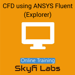 CFD using ANSYS Fluent (Explorer) Online Live Course  at Online Workshop