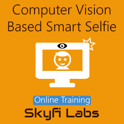 Computer Vision Based Smart Selfie Online Project-based Course  at Online Workshop