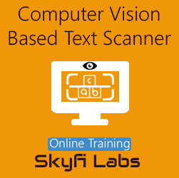 Computer Vision Based Text Scanner Online Project-based Course  at Online Workshop