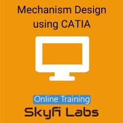 Mechanism Design using CATIA Online Live Course  at Online Workshop
