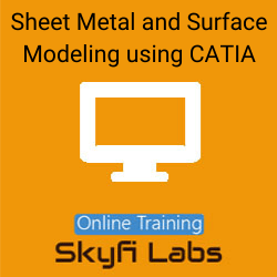 Sheet Metal and Surface Modeling using CATIA Online Live Course  at Online Workshop