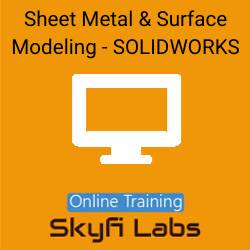 Sheet Metal and Surface Modeling using SOLIDWORKS Online Live Course  at Online Workshop