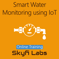 Smart Water Monitoring using IoT Online Project Based Course  at Online Workshop