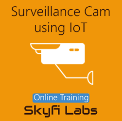 Surveillance Camera using IoT Online Project-based Course  at Online Workshop