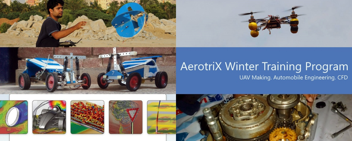 AerotriX Winter Training Program on UAV making, Automobile Engineering and CFD